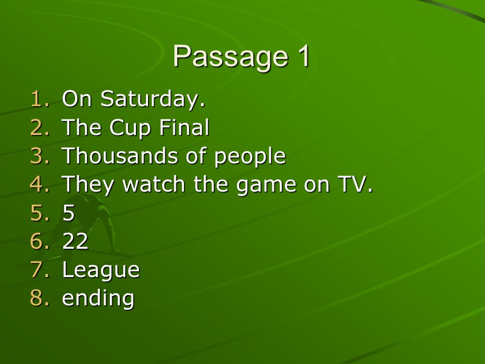 Passage 1 On Saturday. The Cup Final Thousands of people