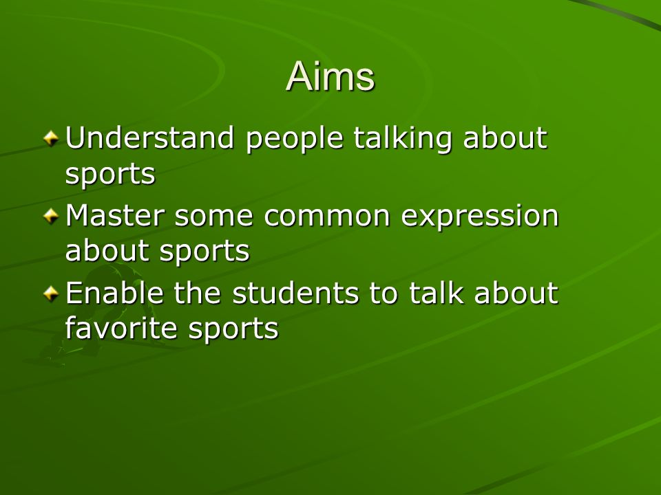 Aims Understand people talking about sports