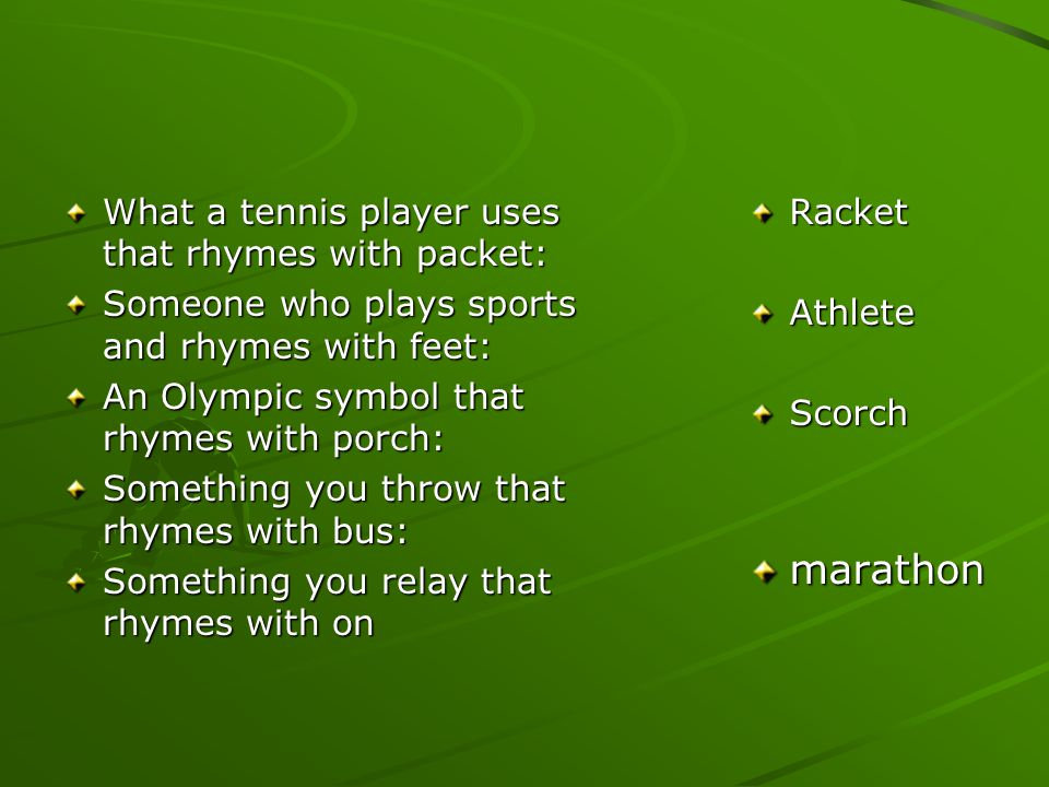 marathon What a tennis player uses that rhymes with packet: