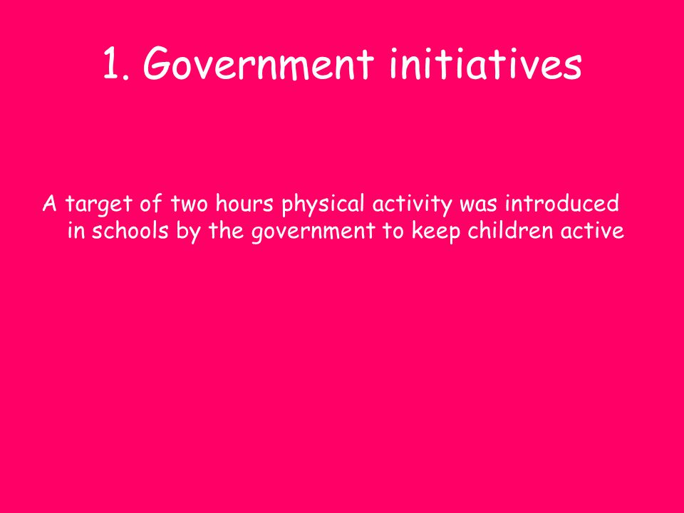 1. Government initiatives