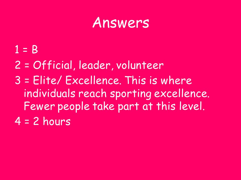 Answers 1 = B 2 = Official, leader, volunteer