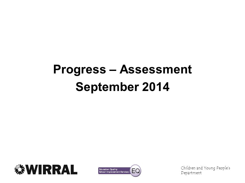 Progress – Assessment September 2014