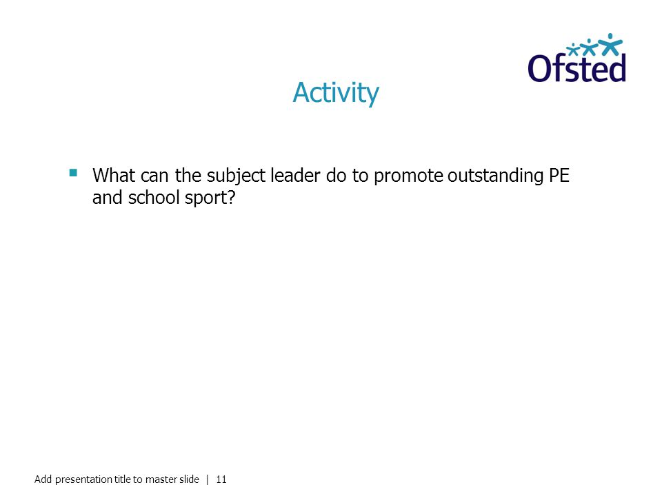 Activity What can the subject leader do to promote outstanding PE and school sport.