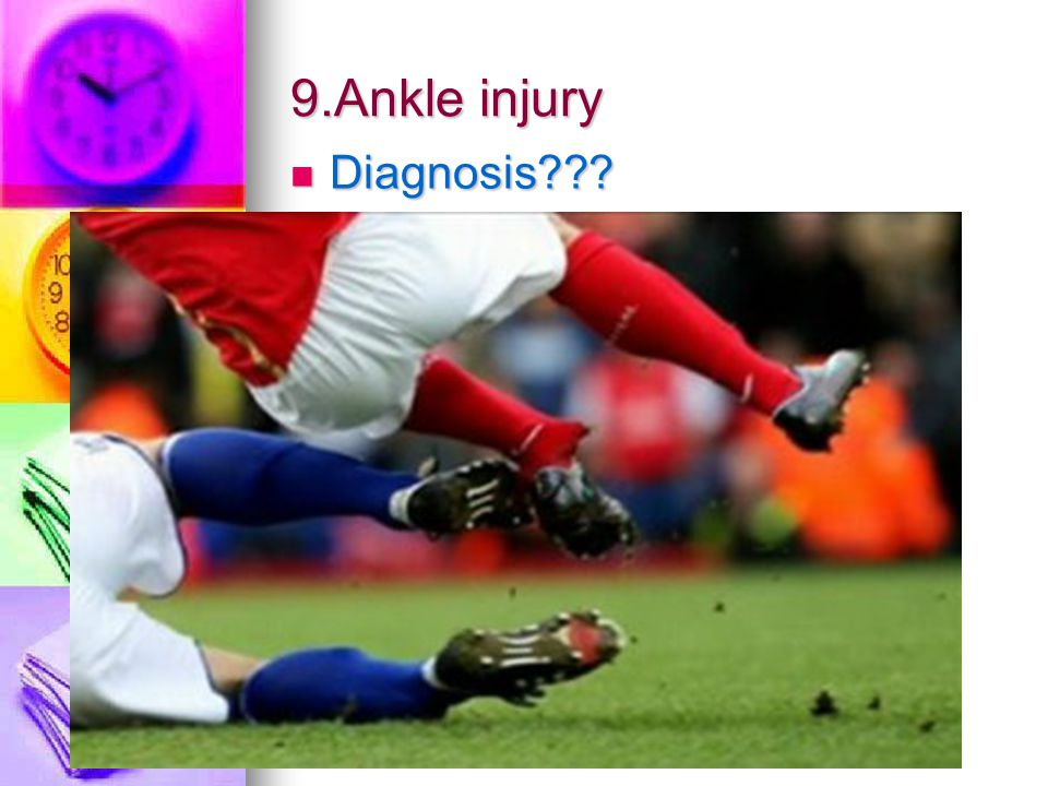9.Ankle injury Diagnosis