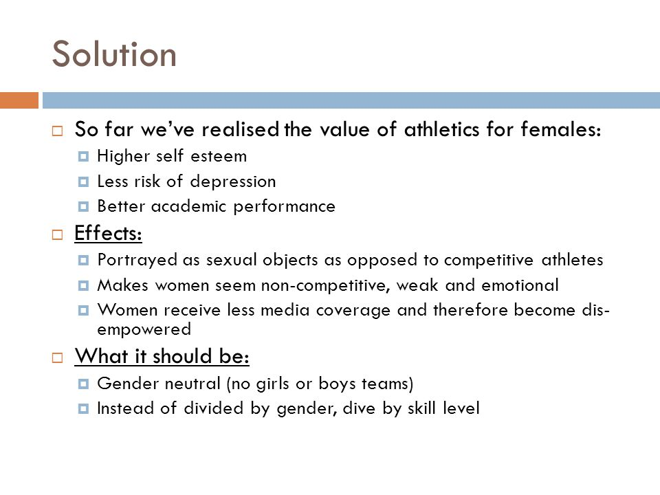 Solution So far we've realised the value of athletics for females: