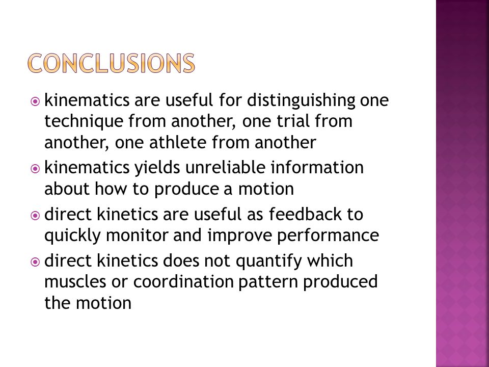 conclusions kinematics are useful for distinguishing one technique from another, one trial from another, one athlete from another.