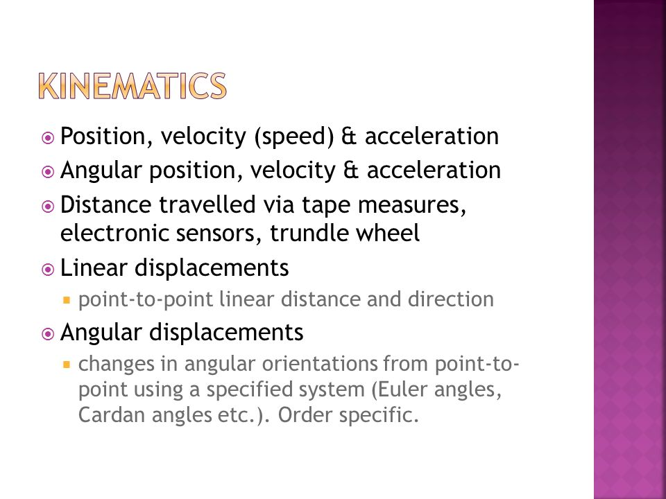 Kinematics Position, velocity (speed) & acceleration