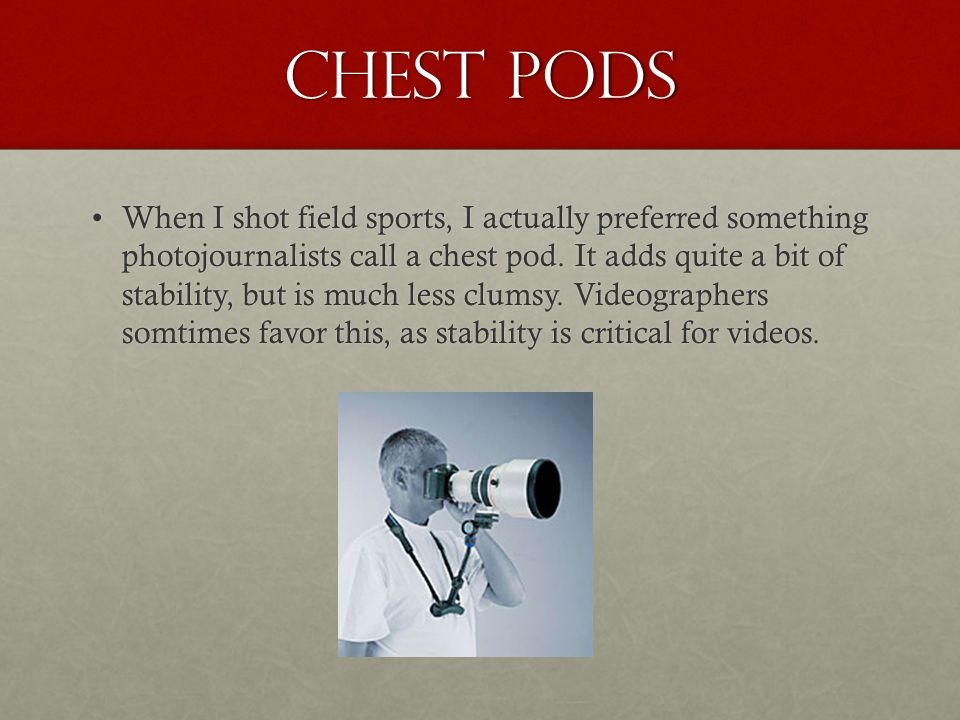 Chest pods