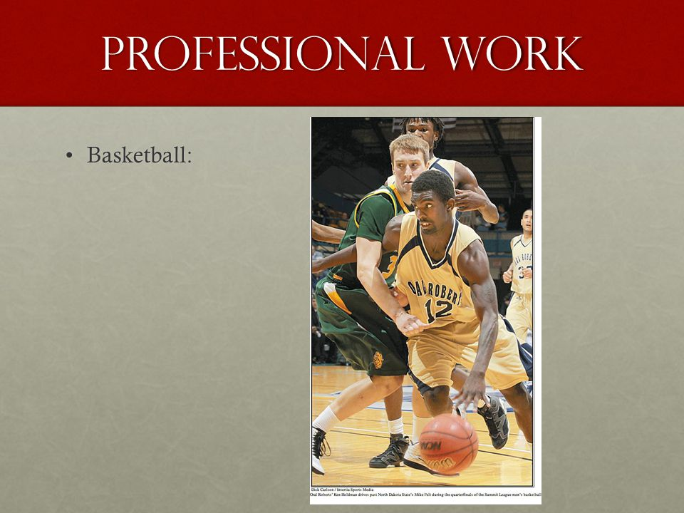 Professional work Basketball: