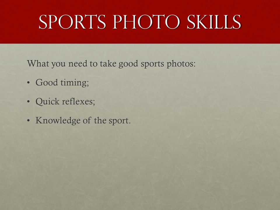 Sports photo skills What you need to take good sports photos: