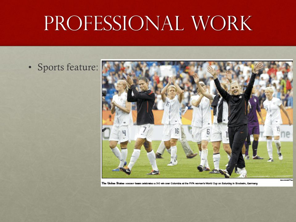 Professional work Sports feature: