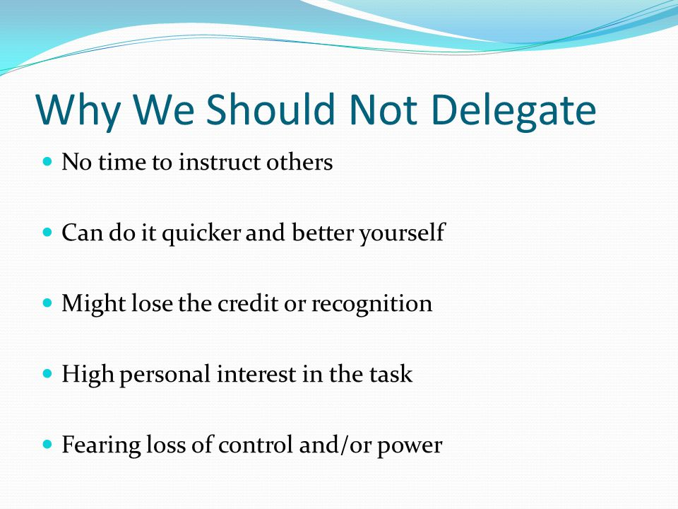 Why We Should Not Delegate
