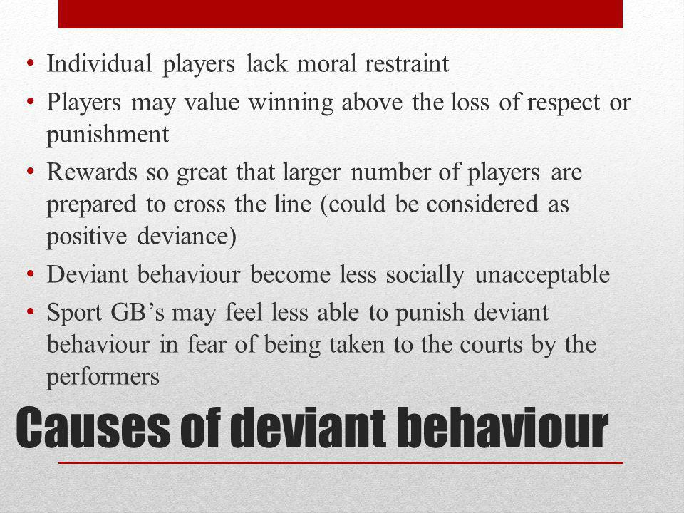 Causes of deviant behaviour