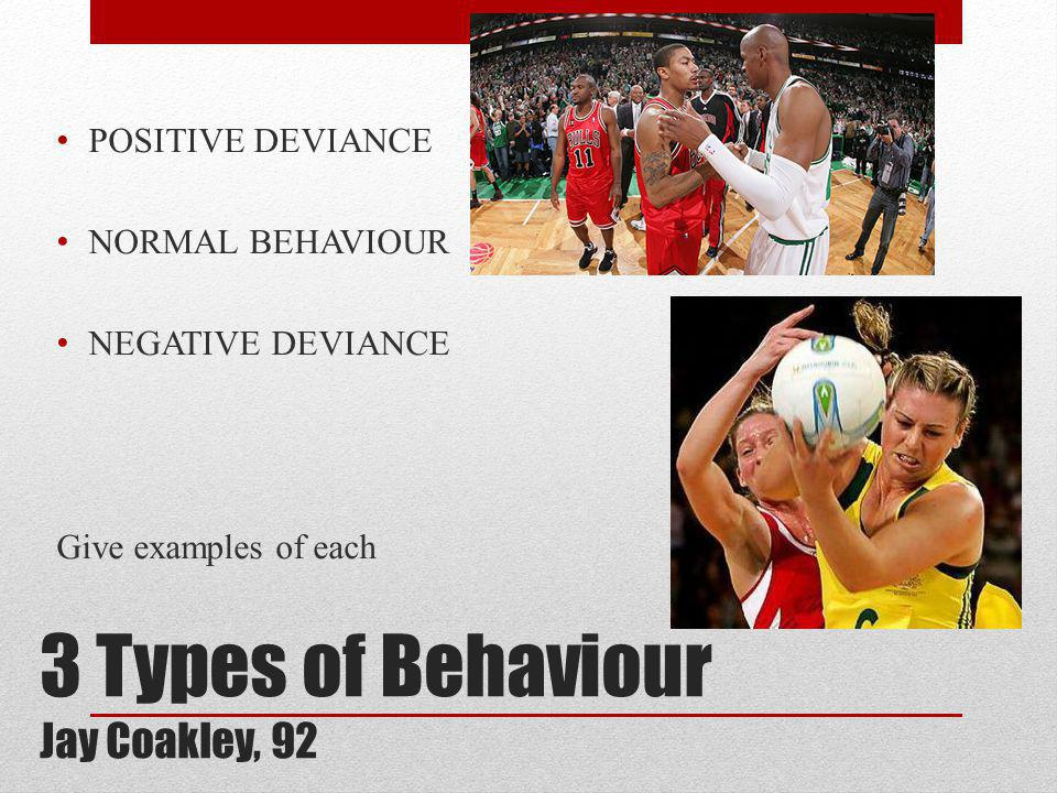 3 Types of Behaviour Jay Coakley, 92