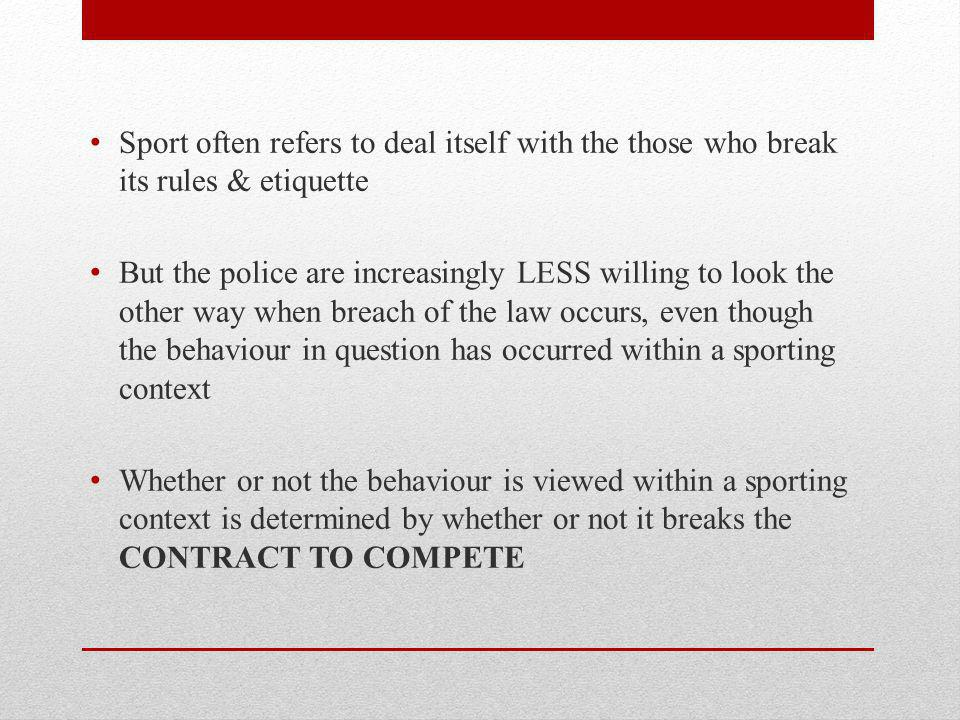 Sport often refers to deal itself with the those who break its rules & etiquette