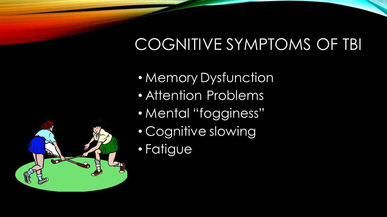 COGNITIVE SYMPTOMS OF TBI