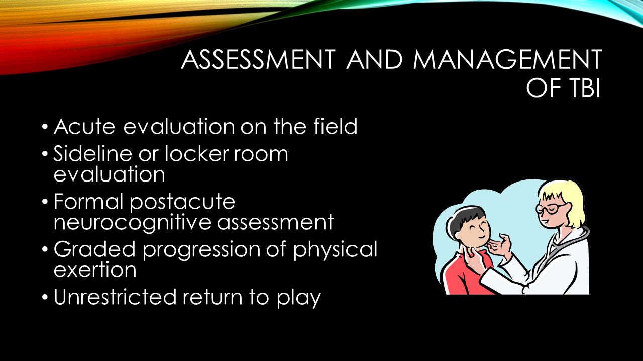 Assessment and management of tbi