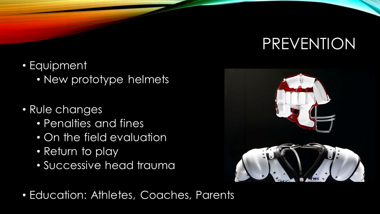 prevention Equipment New prototype helmets Rule changes
