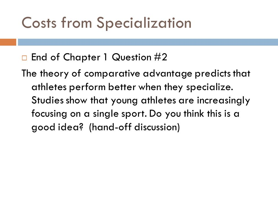 Costs from Specialization