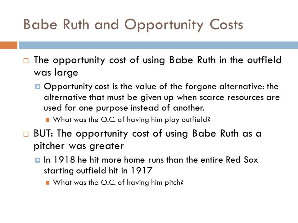 Babe Ruth and Opportunity Costs