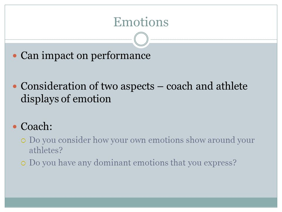 Emotions Can impact on performance