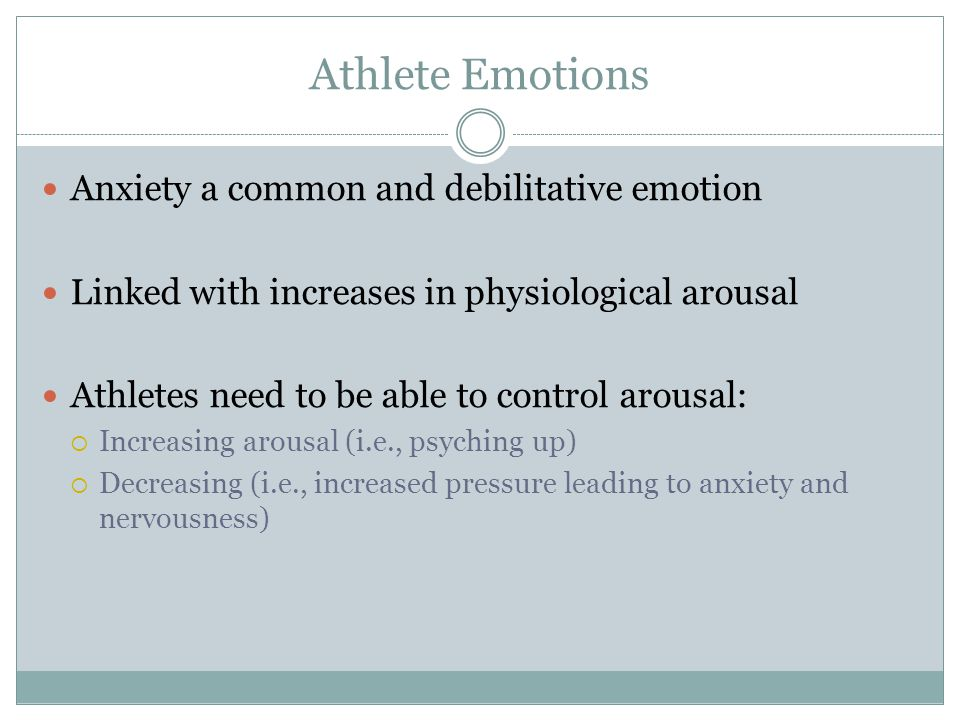 Athlete Emotions Anxiety a common and debilitative emotion