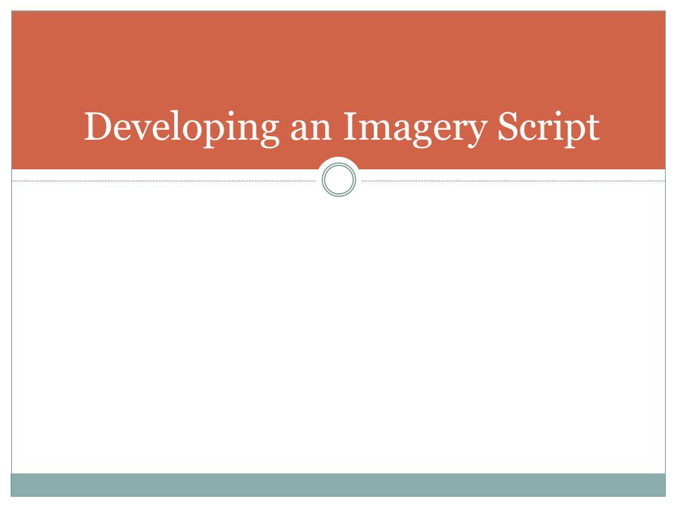 Developing an Imagery Script