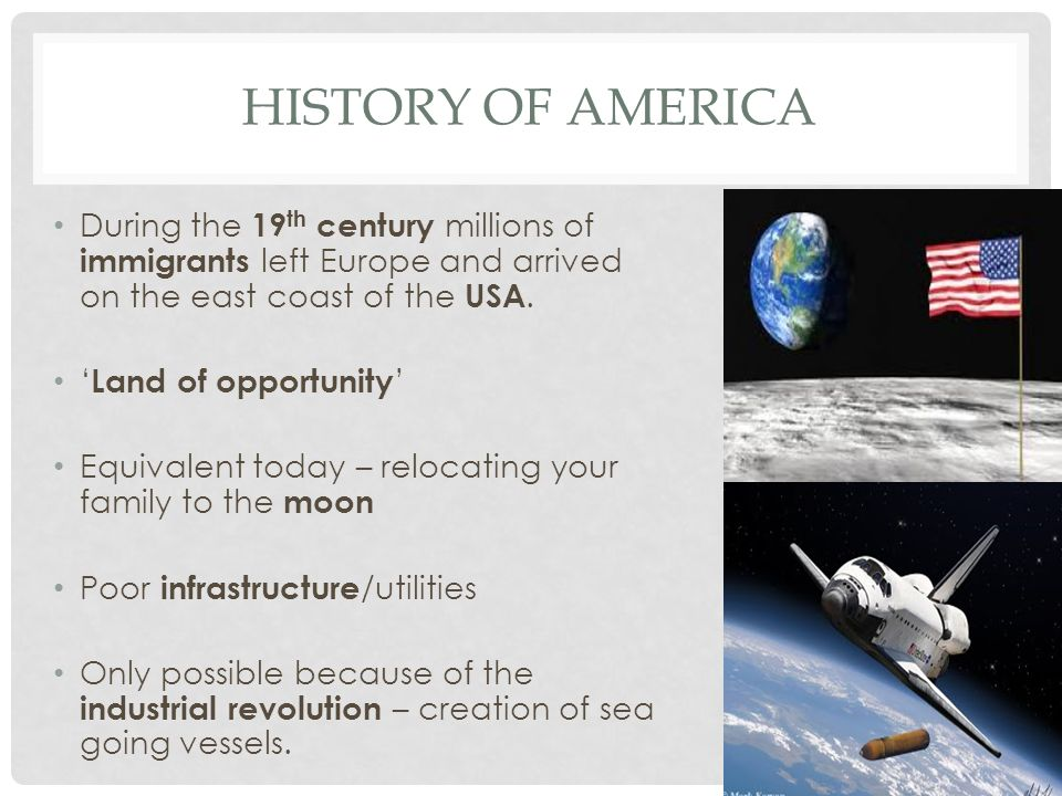 History of America During the 19th century millions of immigrants left Europe and arrived on the east coast of the USA.
