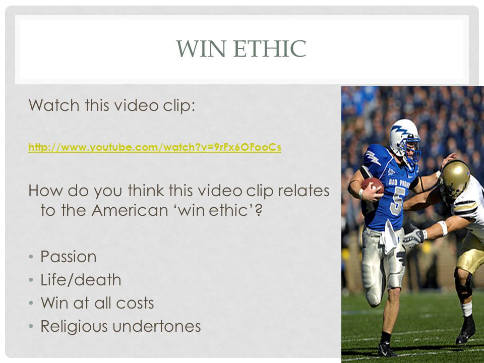 Win ethic Watch this video clip: