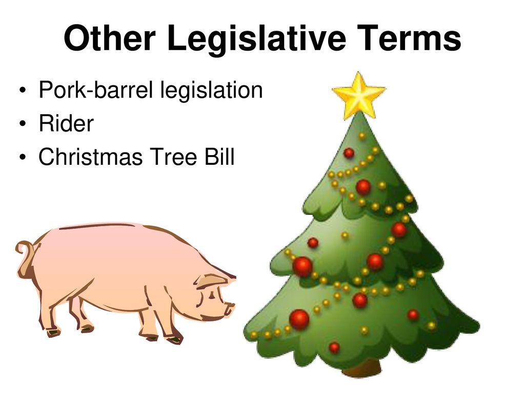 Christmas Tree Bill.The Legislative Process Ppt Download