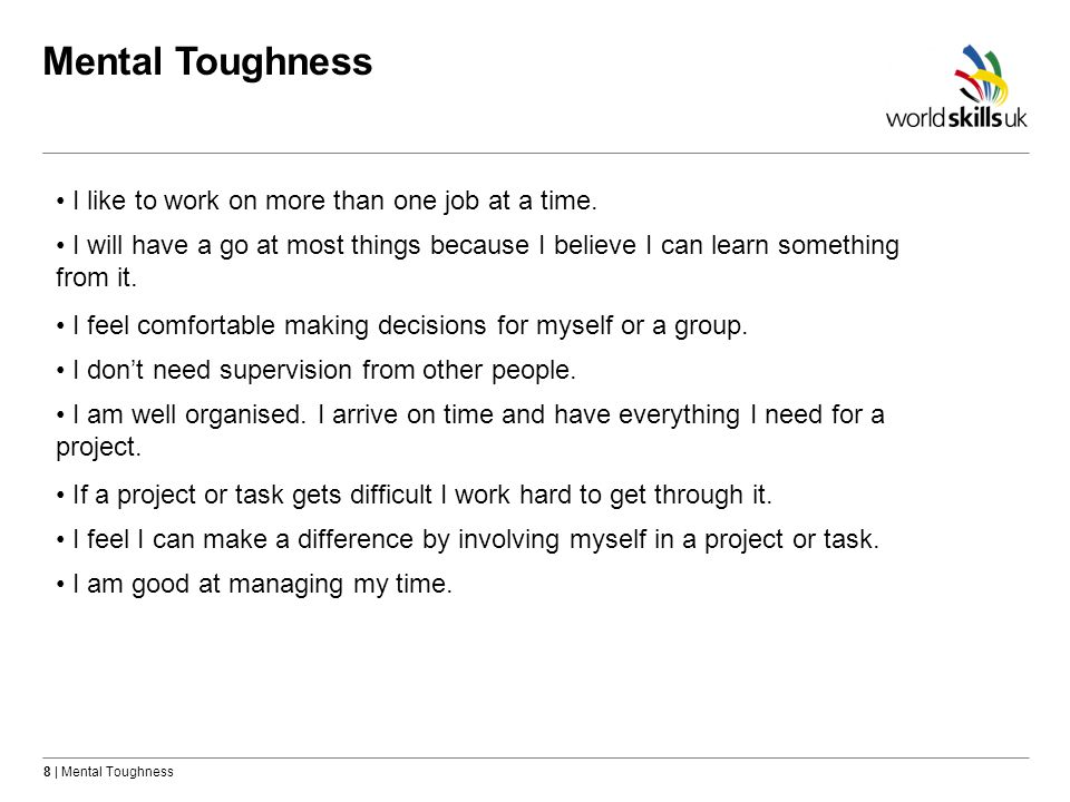 Mental Toughness I like to work on more than one job at a time.