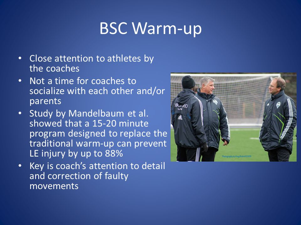 BSC Warm-up Close attention to athletes by the coaches