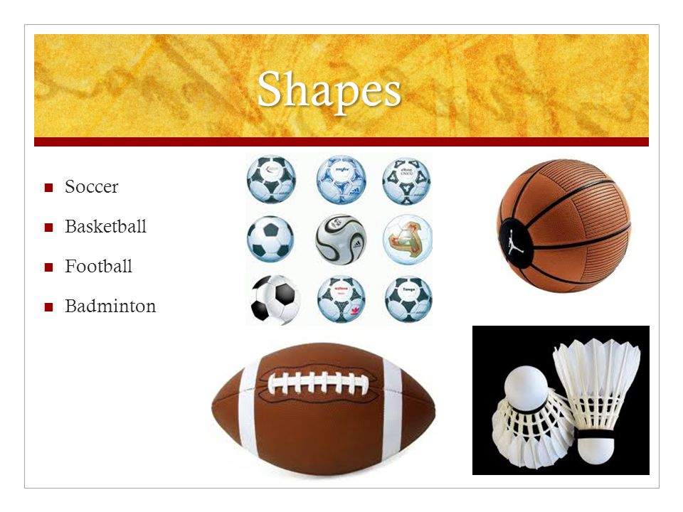 Shapes Soccer Basketball Football Badminton