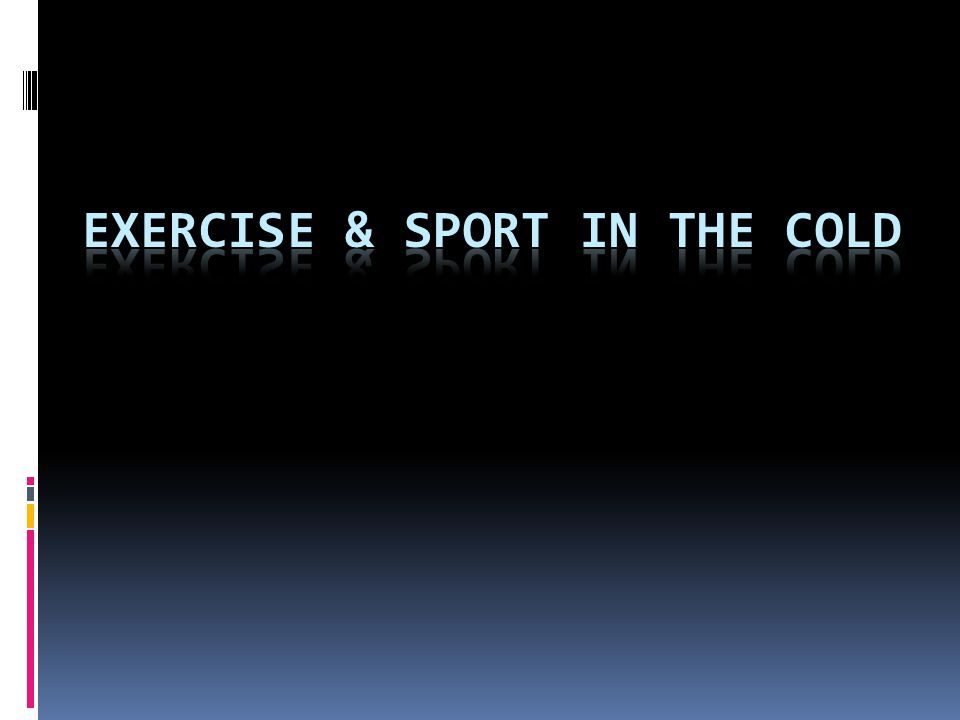 Exercise & sport in the cold