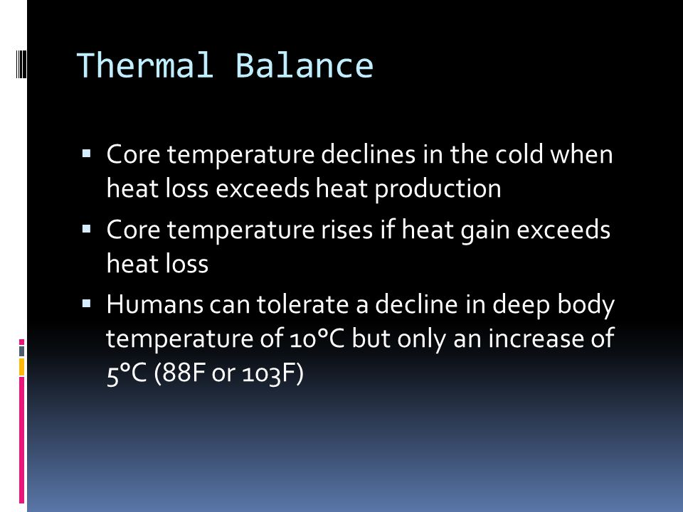 Thermal Balance Core temperature declines in the cold when heat loss exceeds heat production.