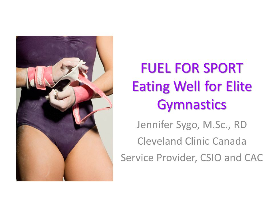 FUEL FOR SPORT Eating Well for Elite Gymnastics