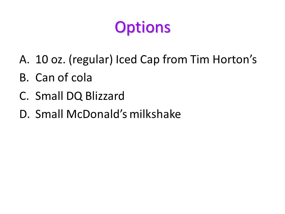 Options 10 oz. (regular) Iced Cap from Tim Horton's Can of cola