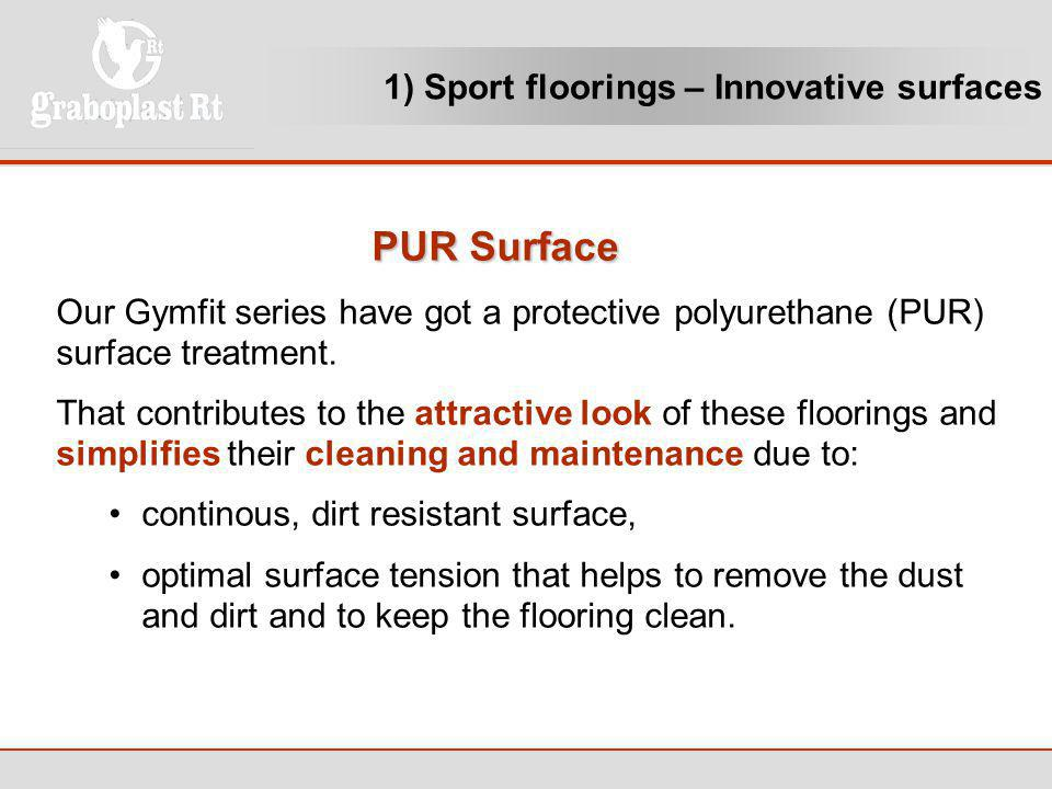 PUR Surface 1) Sport floorings – Innovative surfaces