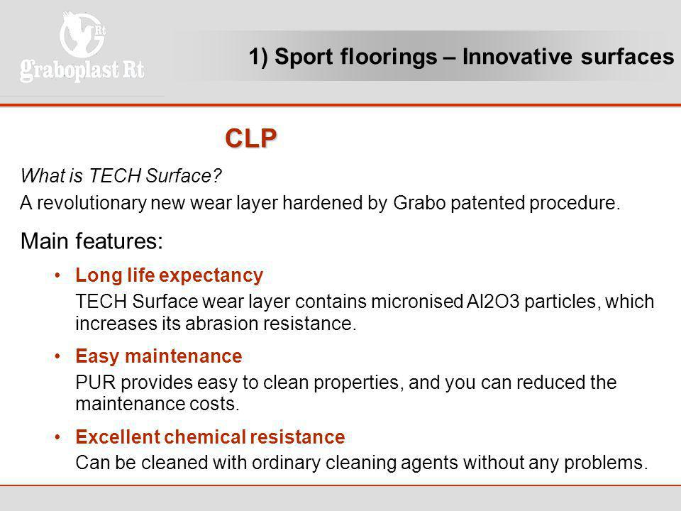 CLP 1) Sport floorings – Innovative surfaces Main features: