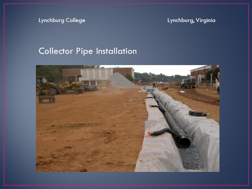 Collector Pipe Installation