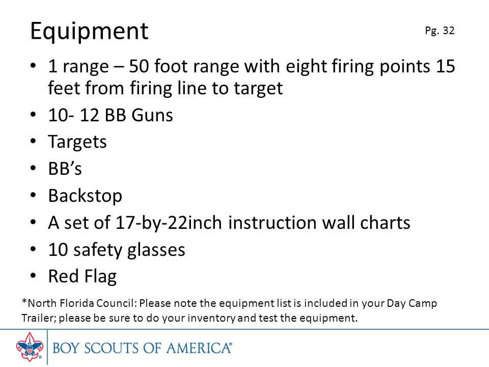 Equipment Pg. 32. 1 range – 50 foot range with eight firing points 15 feet from firing line to target.