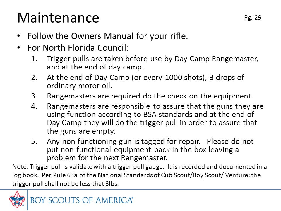Maintenance Follow the Owners Manual for your rifle.