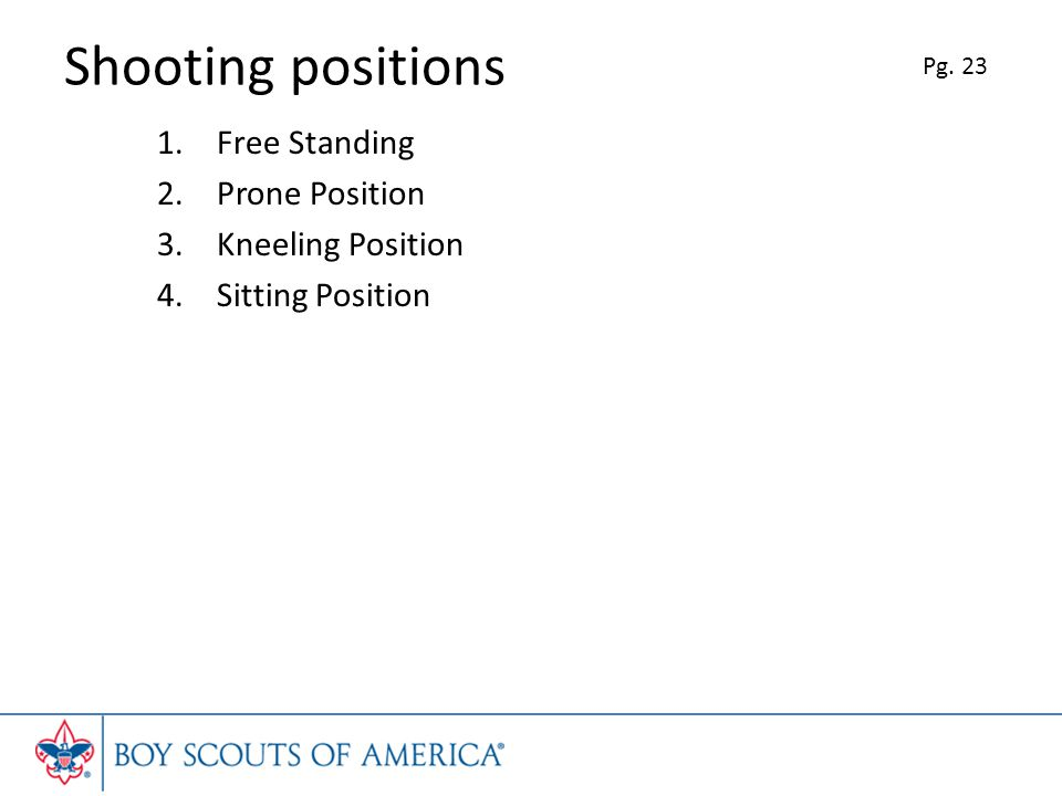 Shooting positions Free Standing Prone Position Kneeling Position