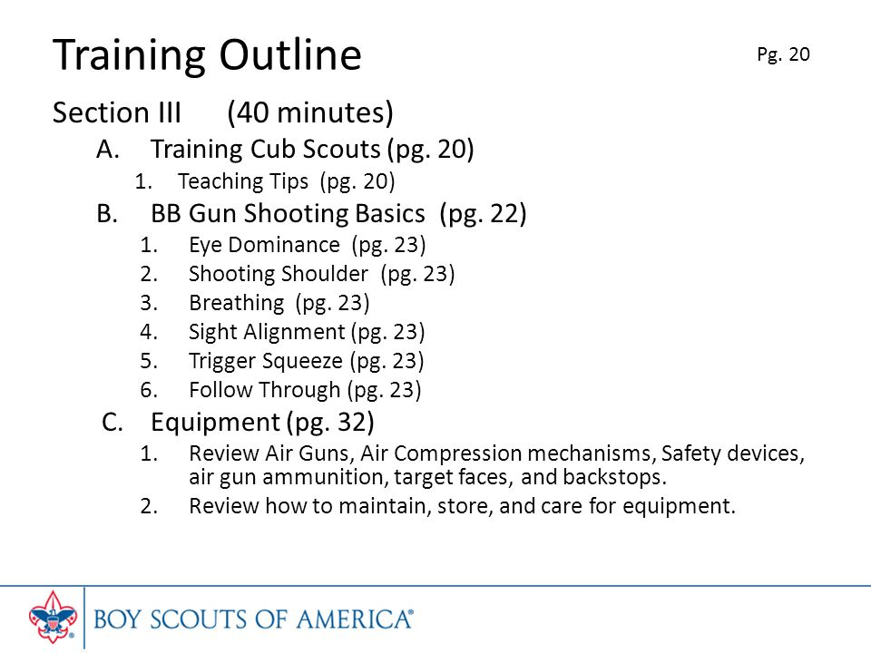 Training Outline Section III (40 minutes) Training Cub Scouts (pg. 20)