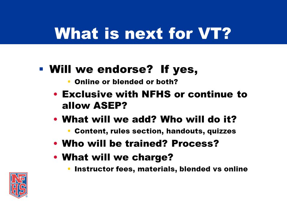 What is next for VT Will we endorse If yes,