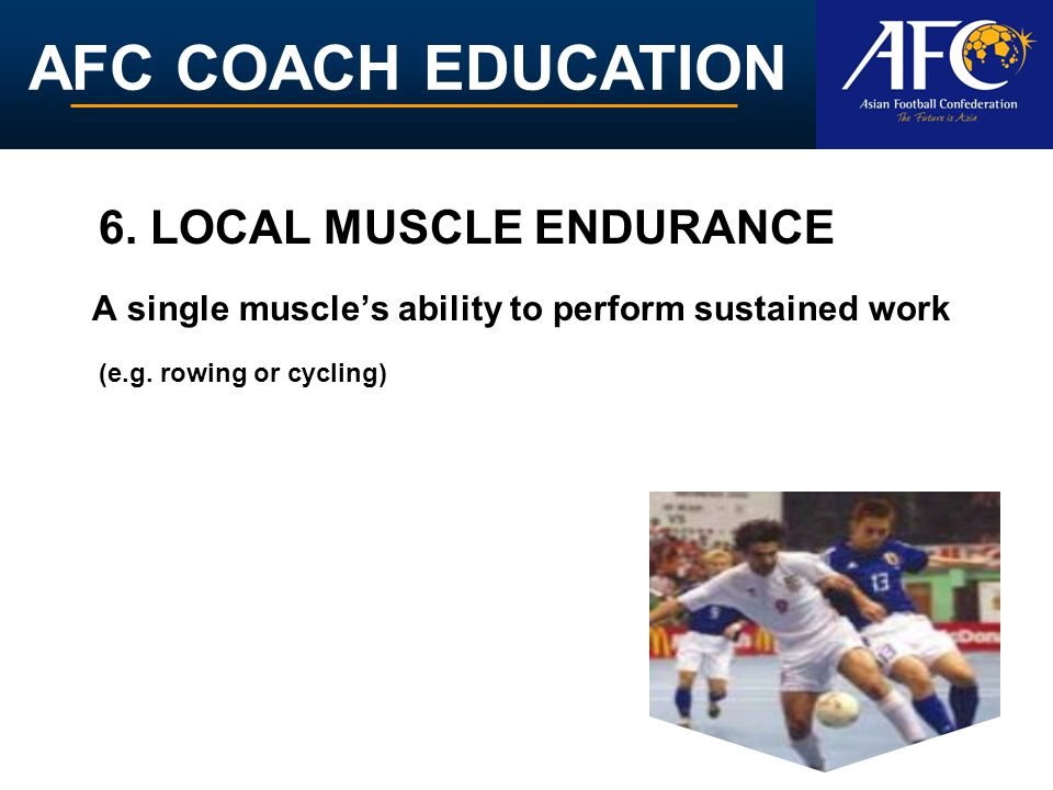 6. LOCAL MUSCLE ENDURANCE