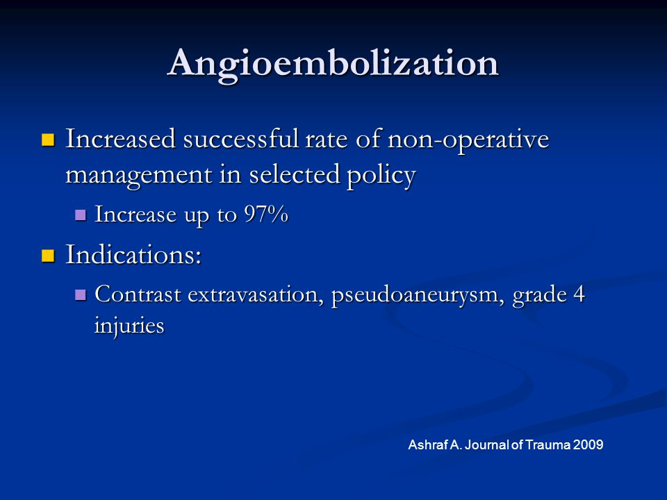 Angioembolization Increased successful rate of non-operative management in selected policy. Increase up to 97%