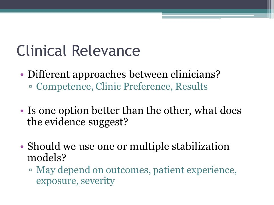 Clinical Relevance Different approaches between clinicians