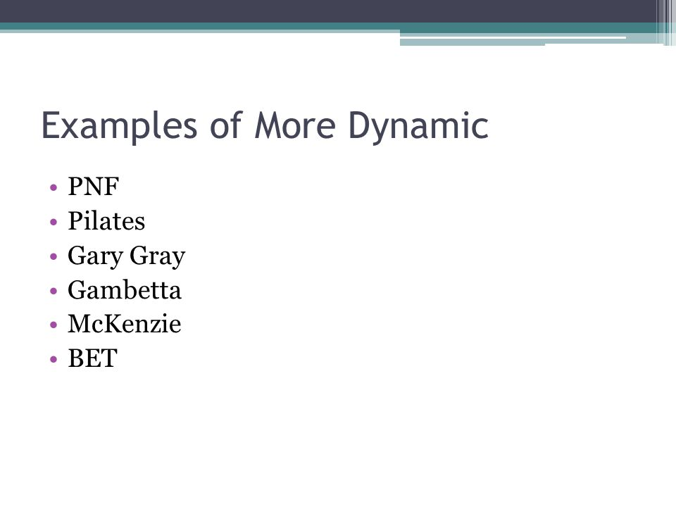 Examples of More Dynamic