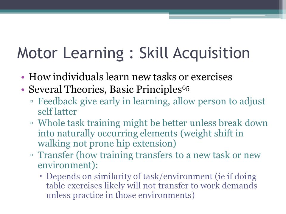 Motor Learning : Skill Acquisition